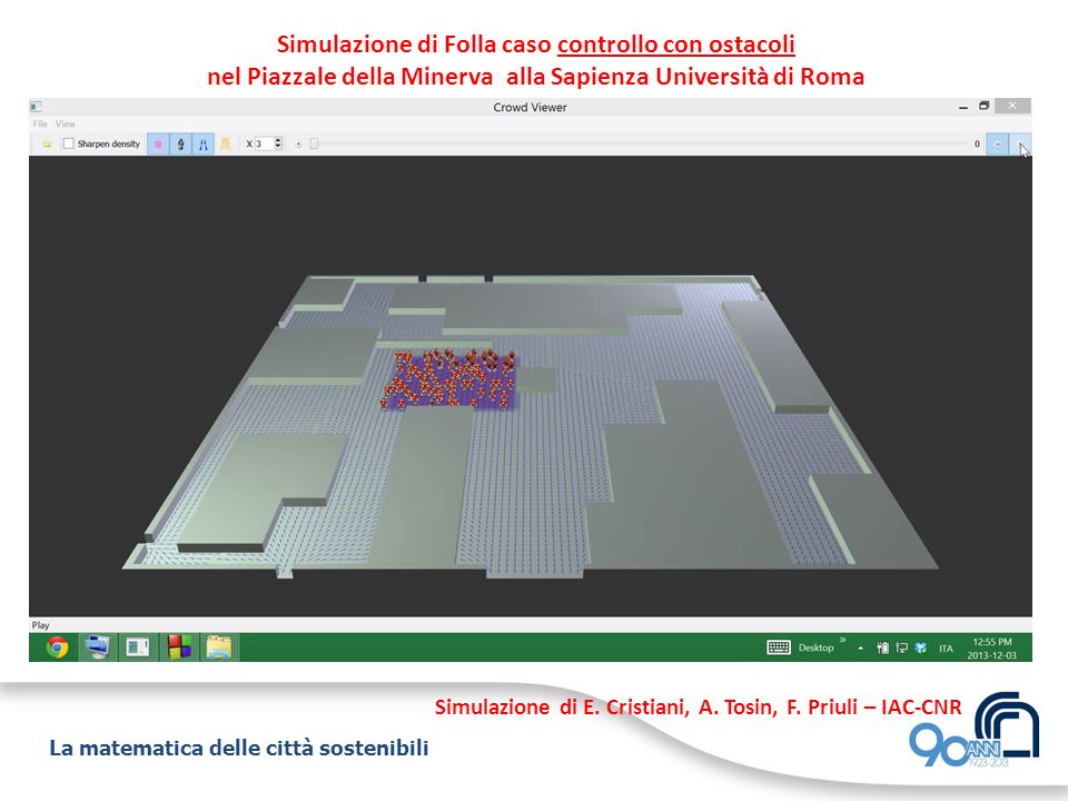 La matematica delle città sostenibili Simulazione di Folla caso controllo con ostacoli nel Piazzale della Minerva alla Sapienza Università di Roma Sim