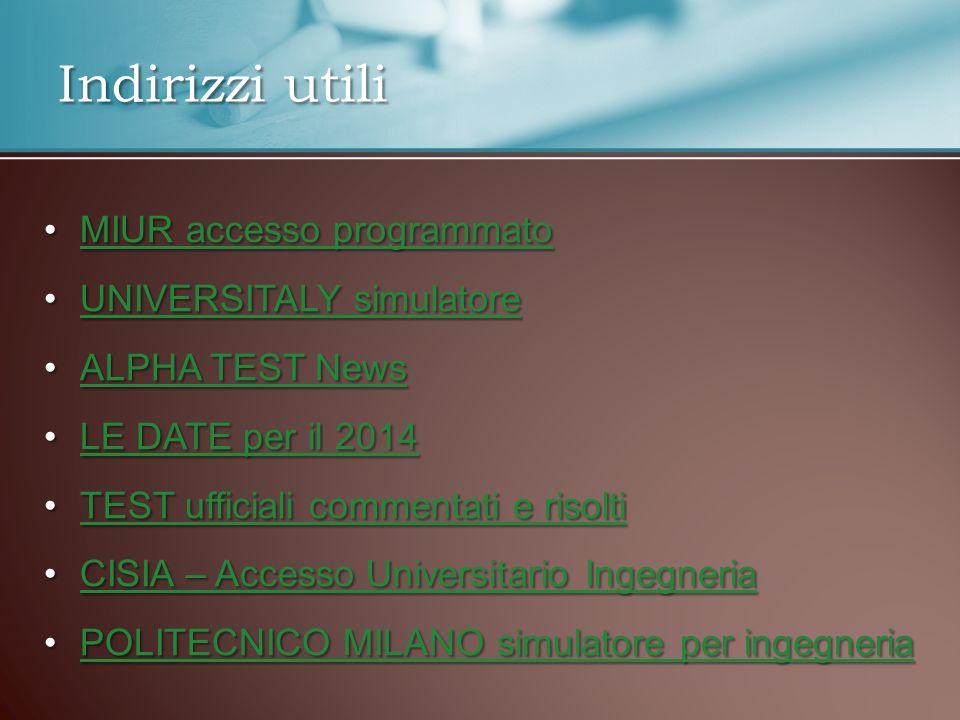 Indirizzi utili MIUR accesso programmatoMIUR accesso programmatoMIUR accesso programmatoMIUR accesso programmato UNIVERSITALY simulatoreUNIVERSITALY s
