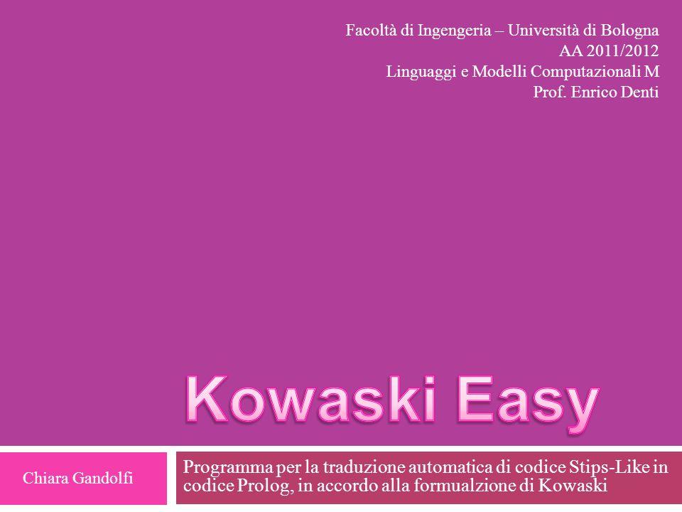 Programma per la traduzione automatica di codice Stips-Like in codice Prolog, in accordo alla formualzione di Kowaski Facoltà di Ingengeria – Universi