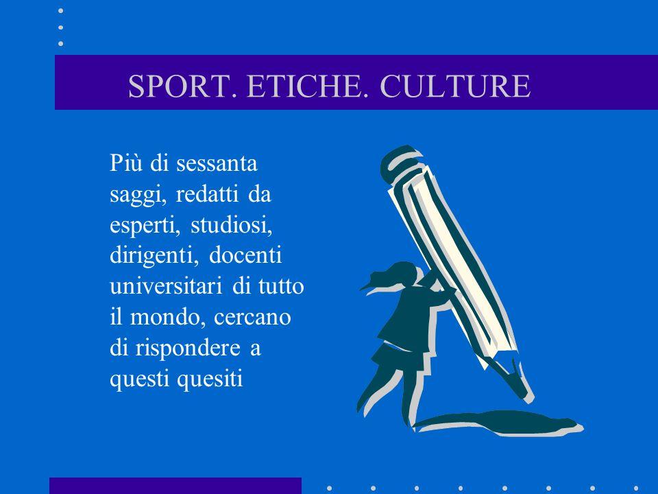 SPORT.ETICHE. CULTURE. In sintesi va promossa la lealtà nello sport, il cosiddetto fair play.
