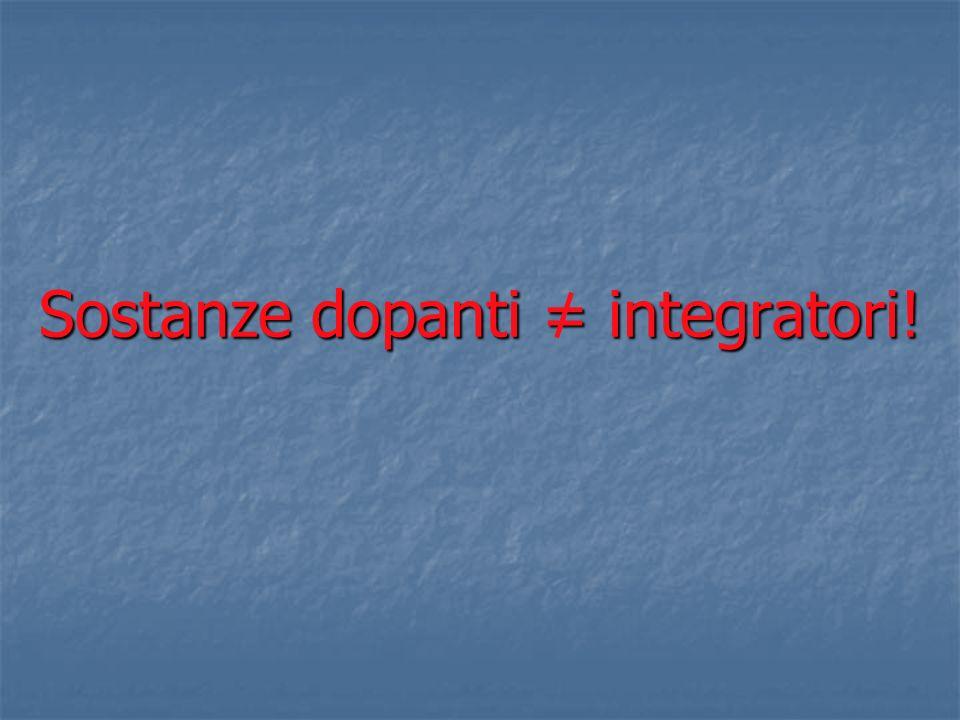 Sostanze dopanti = integratori!