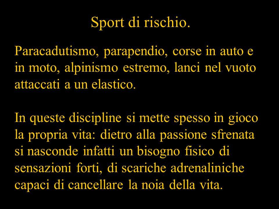 Sport di rischio.