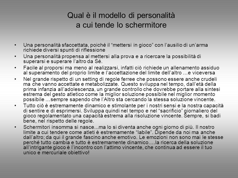 Qual è il modello di personalità a cui tende lo schermitore Una personalità sfaccettata, poiché il mettersi in gioco con lausilio di unarma richiede d