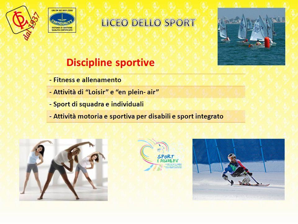 Discipline sportive - Fitness e allenamento - Attività di Loisir e en plein- air - Sport di squadra e individuali - Attività motoria e sportiva per disabili e sport integrato