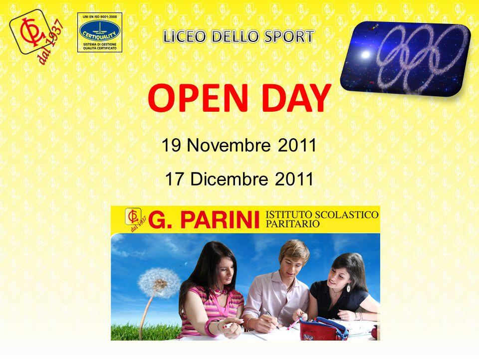 OPEN DAY 19 Novembre 2011 17 Dicembre 2011