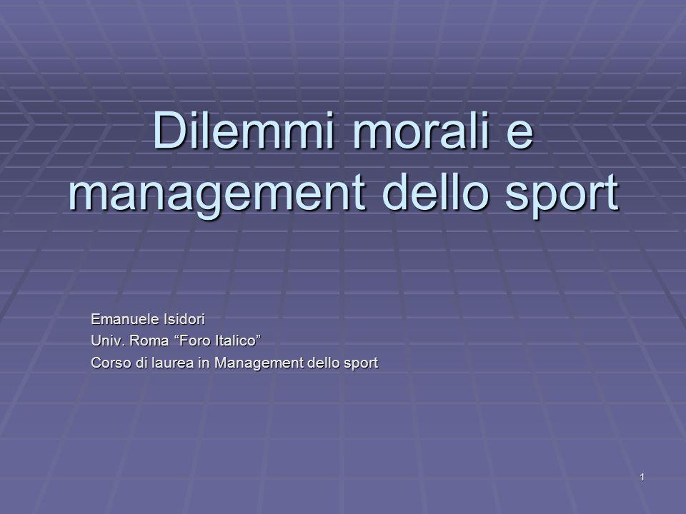 1 Dilemmi morali e management dello sport Emanuele Isidori Univ.