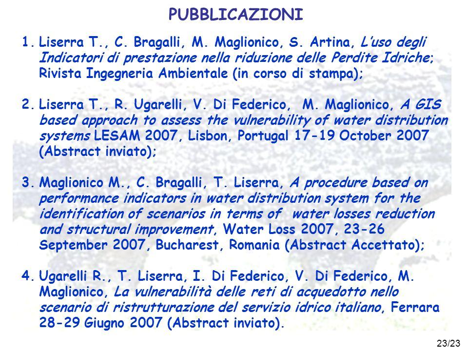 23/23 1.Liserra T., C. Bragalli, M. Maglionico, S. Artina, Luso degli Indicatori di prestazione nella riduzione delle Perdite Idriche; Rivista Ingegne