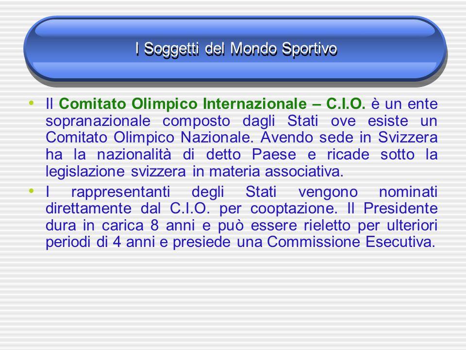 I Soggetti del Mondo Sportivo Il Comitato Olimpico Internazionale – C.I.O.