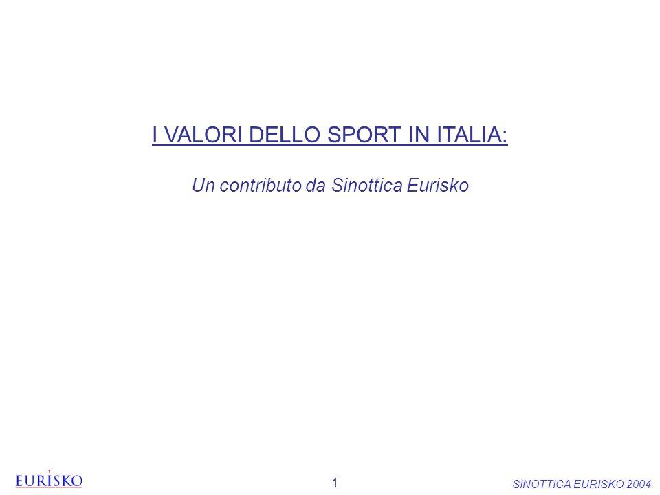 1 SINOTTICA EURISKO 2004 I VALORI DELLO SPORT IN ITALIA: Un contributo da Sinottica Eurisko