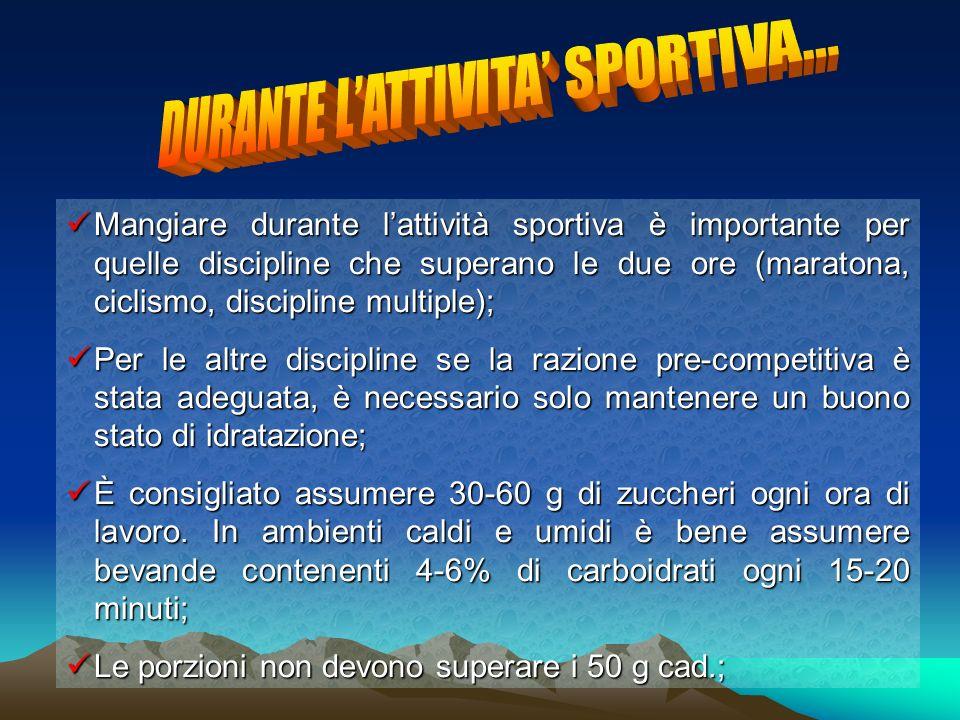 Mangiare durante lattività sportiva è importante per quelle discipline che superano le due ore (maratona, ciclismo, discipline multiple); Mangiare dur