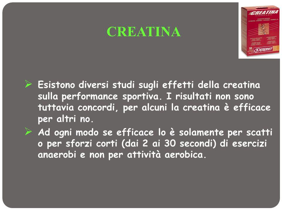 CREATINA Esistono diversi studi sugli effetti della creatina sulla performance sportiva. I risultati non sono tuttavia concordi, per alcuni la creatin