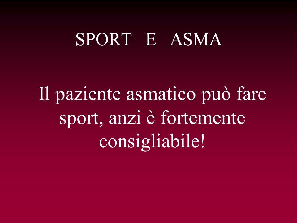 SPORT E ASMA Il paziente asmatico può fare sport, anzi è fortemente consigliabile!