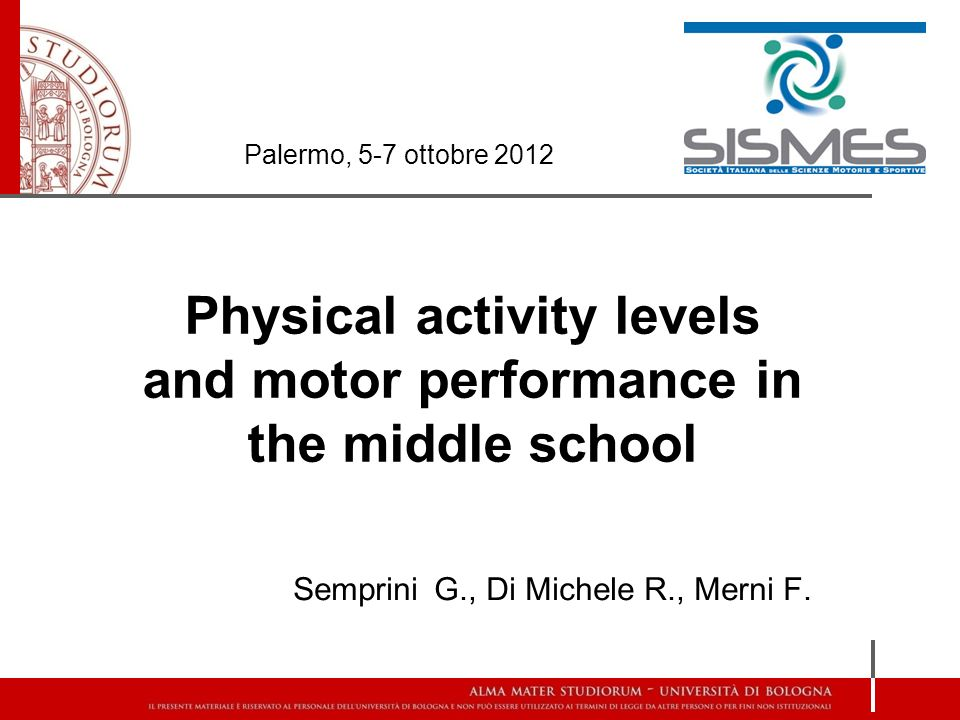 Physical activity levels and motor performance in the middle school Semprini G., Di Michele R., Merni F.