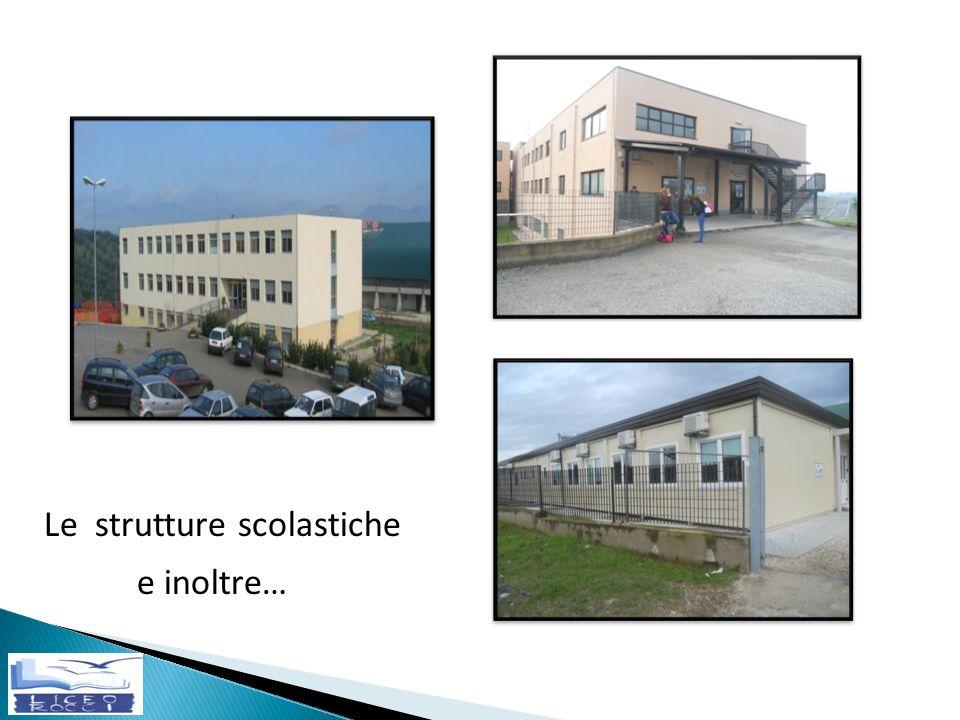 Le strutture scolastiche e inoltre…