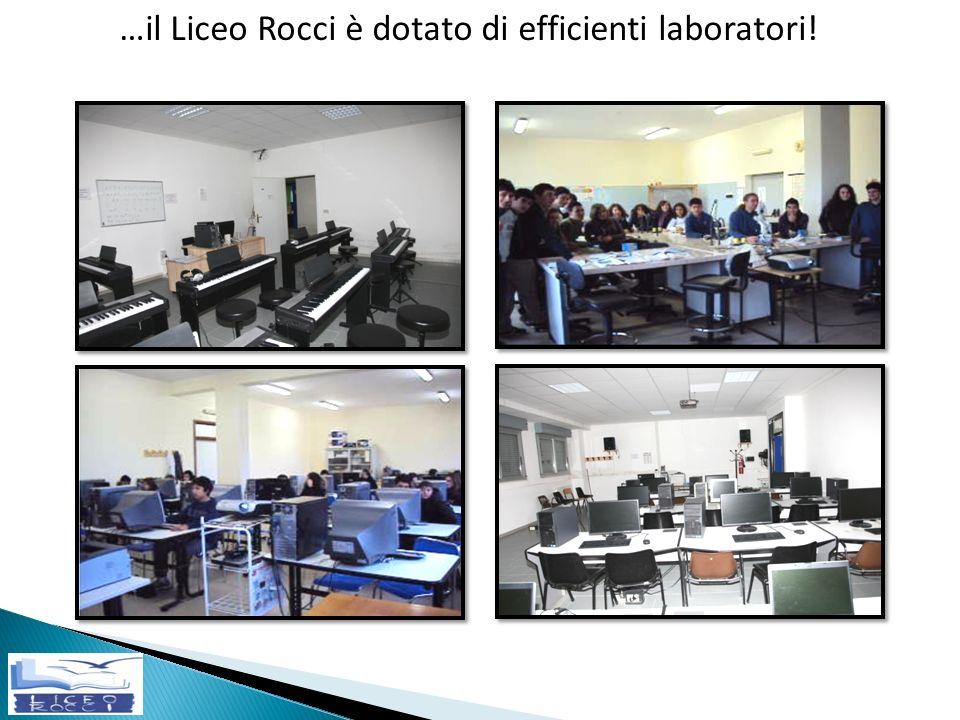 …il Liceo Rocci è dotato di efficienti laboratori!