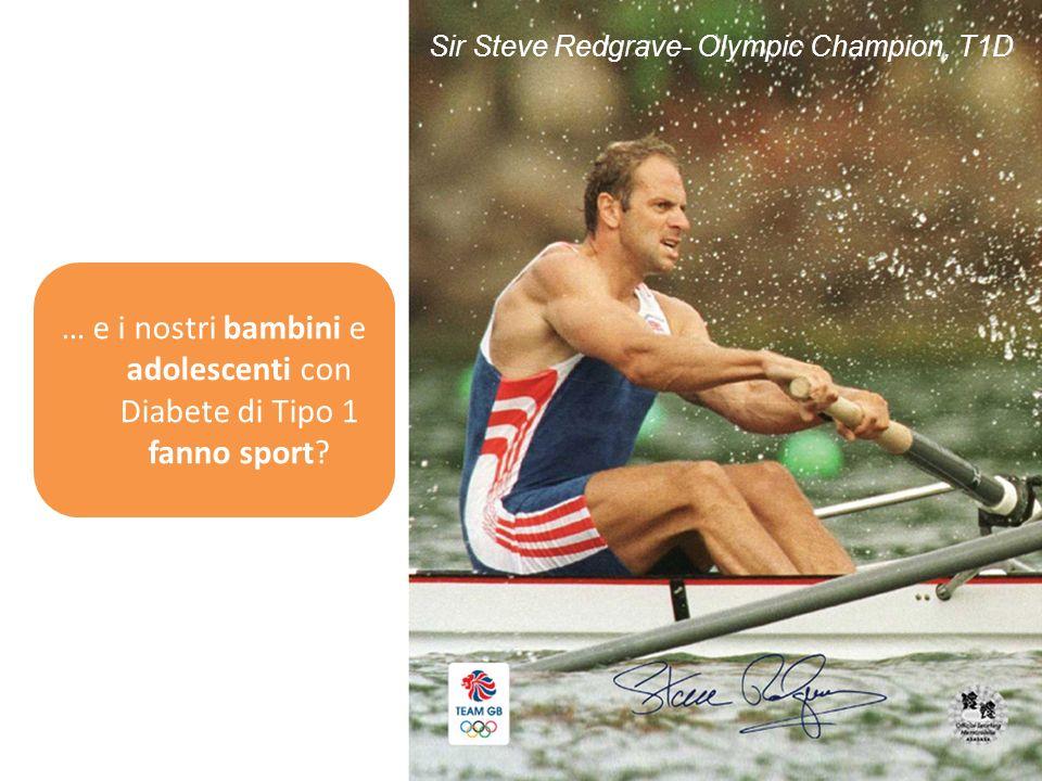 Sir Steve Redgrave- Olympic Champion, T1D … e i nostri bambini e adolescenti con Diabete di Tipo 1 fanno sport?