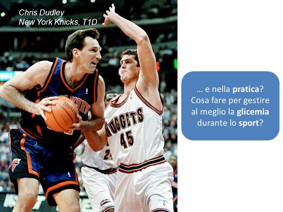 Chris Dudley New York Knicks, T1D … e nella pratica? Cosa fare per gestire al meglio la glicemia durante lo sport?