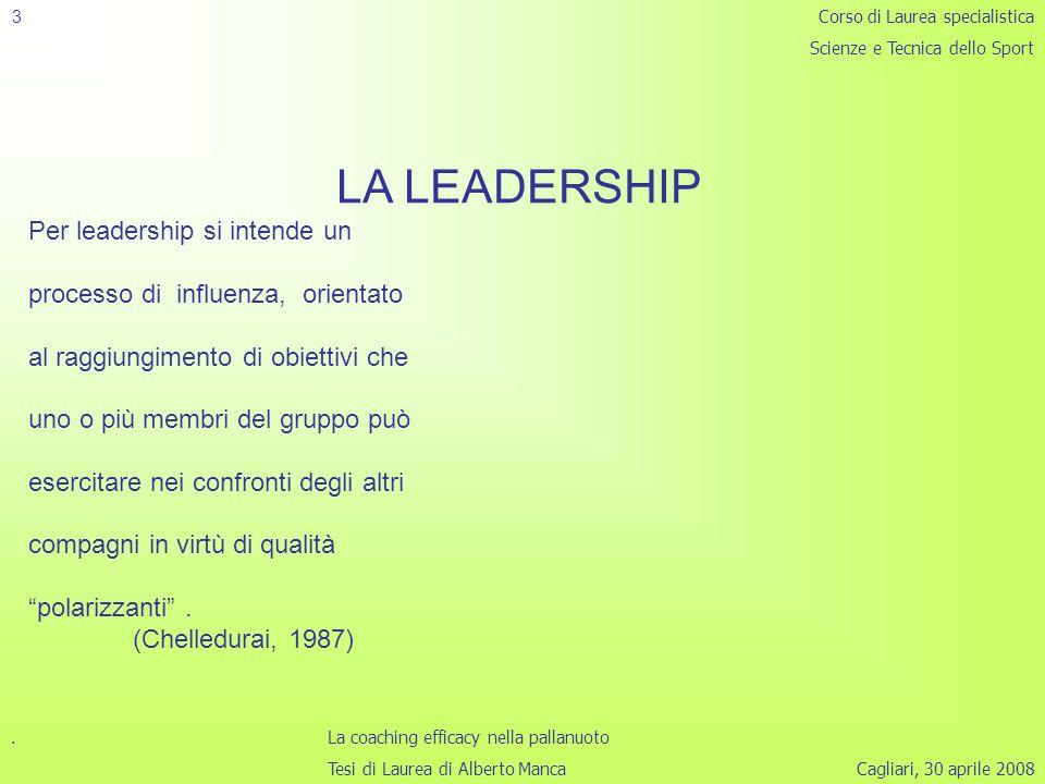 Cagliari, 30 aprile 2008 3 LA LEADERSHIP Per leadership si intende un processo di influenza, orientato al raggiungimento di obiettivi che uno o più membri del gruppo può esercitare nei confronti degli altri compagni in virtù di qualità polarizzanti.