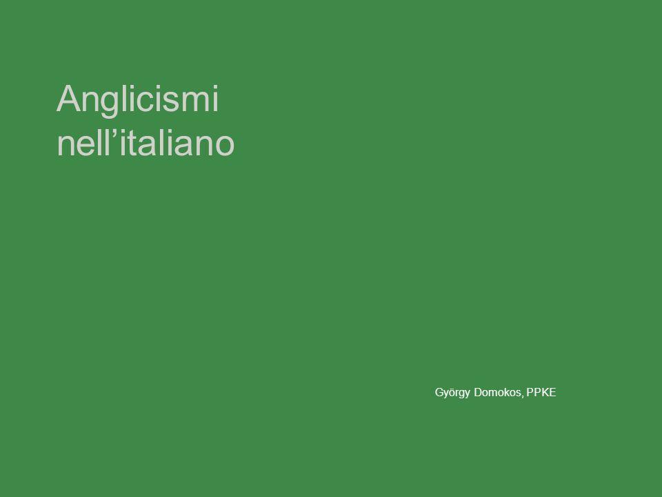 Anglicismi nellitaliano György Domokos, PPKE