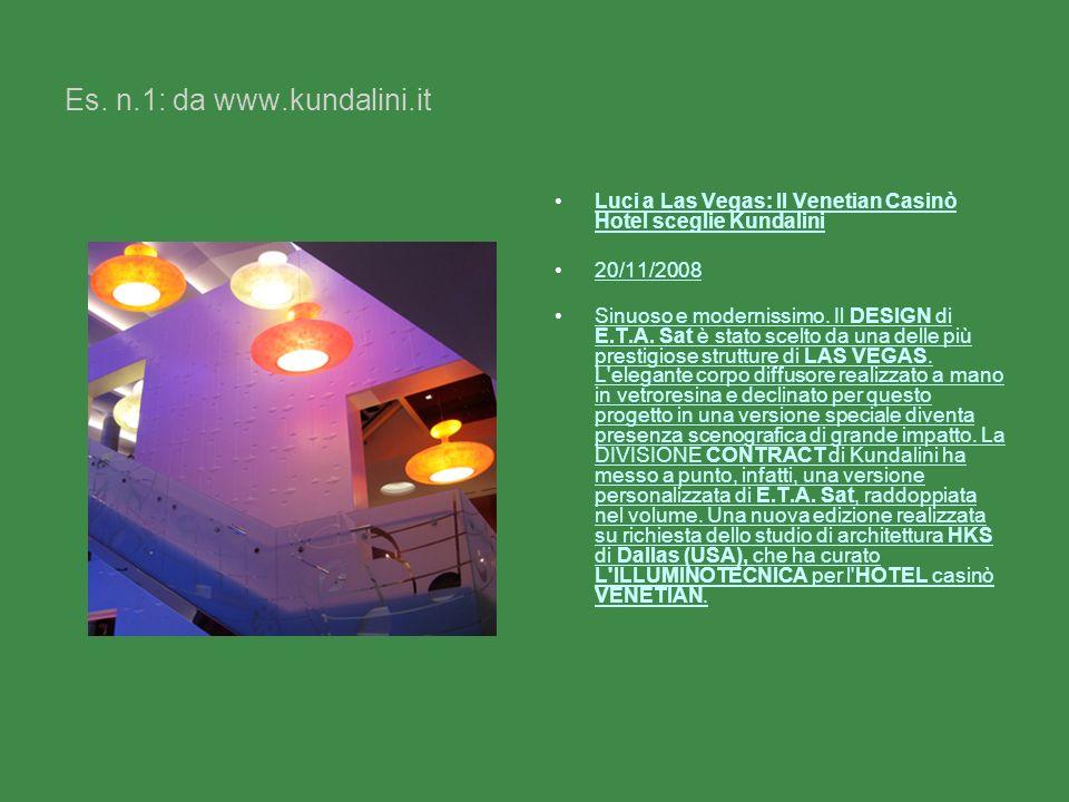 Es. n.1: da www.kundalini.it Luci a Las Vegas: Il Venetian Casinò Hotel sceglie KundaliniLuci a Las Vegas: Il Venetian Casinò Hotel sceglie Kundalini