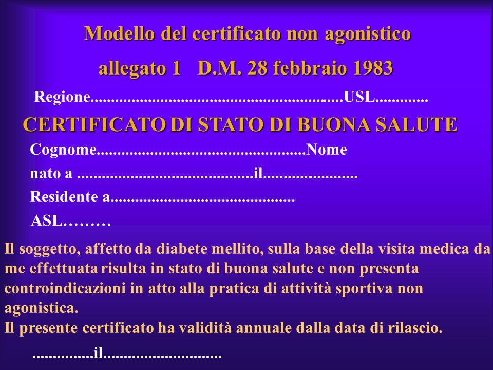 Modello del certificato non agonistico allegato 1 D.M. 28 febbraio 1983 allegato 1 D.M. 28 febbraio 1983 Regione......................................
