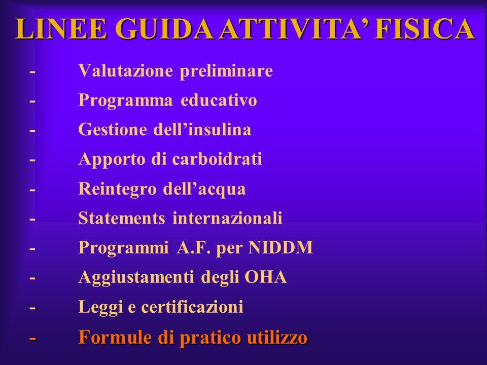 -Formule di pratico utilizzo -Valutazione preliminare -Programma educativo -Gestione dellinsulina -Apporto di carboidrati -Reintegro dellacqua -Statem