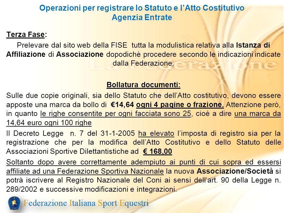 Terza Fase: Prelevare dal sito web della FISE tutta la modulistica relativa alla Istanza di Affiliazione di Associazione dopodichè procedere secondo l