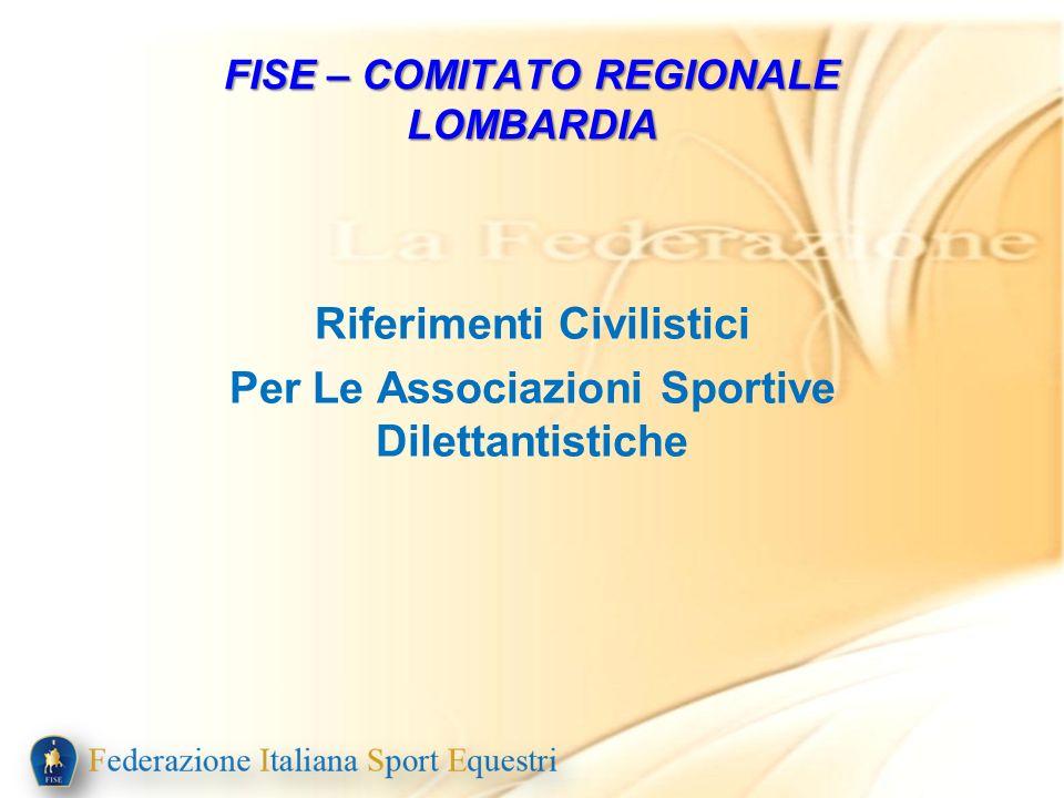 Riferimenti Civilistici Per Le Associazioni Sportive Dilettantistiche FISE – COMITATO REGIONALE LOMBARDIA