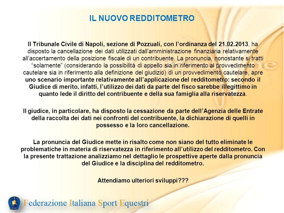 IL NUOVO REDDITOMETRO Il Tribunale Civile di Napoli, sezione di Pozzuali, con lordinanza del 21.02.2013, ha disposto la cancellazione dei dati utilizz