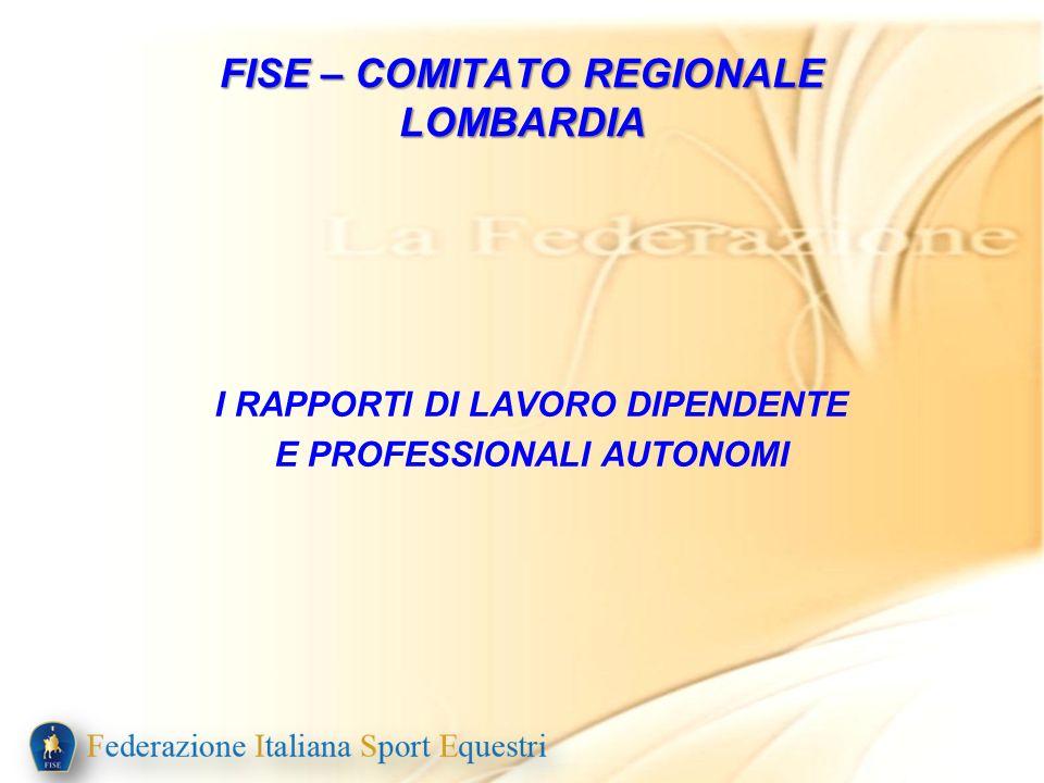 I RAPPORTI DI LAVORO DIPENDENTE E PROFESSIONALI AUTONOMI FISE – COMITATO REGIONALE LOMBARDIA