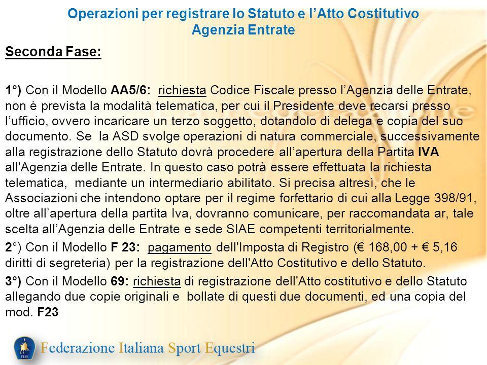 Seconda Fase: 1°) Con il Modello AA5/6: richiesta Codice Fiscale presso lAgenzia delle Entrate, non è prevista la modalità telematica, per cui il Pres