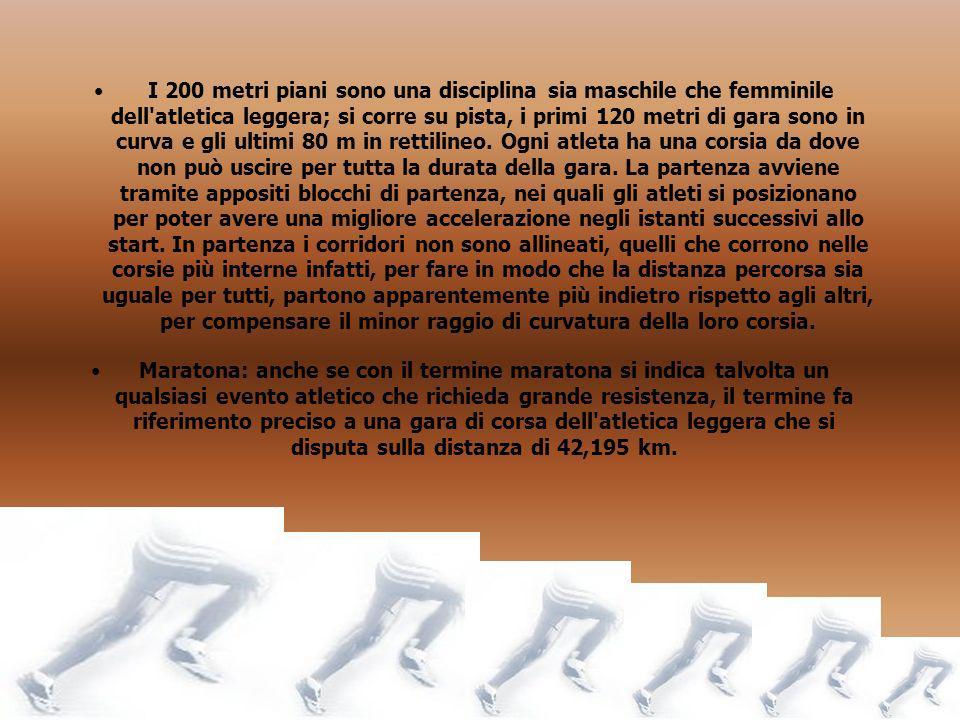 I 200 metri piani sono una disciplina sia maschile che femminile dell'atletica leggera; si corre su pista, i primi 120 metri di gara sono in curva e g