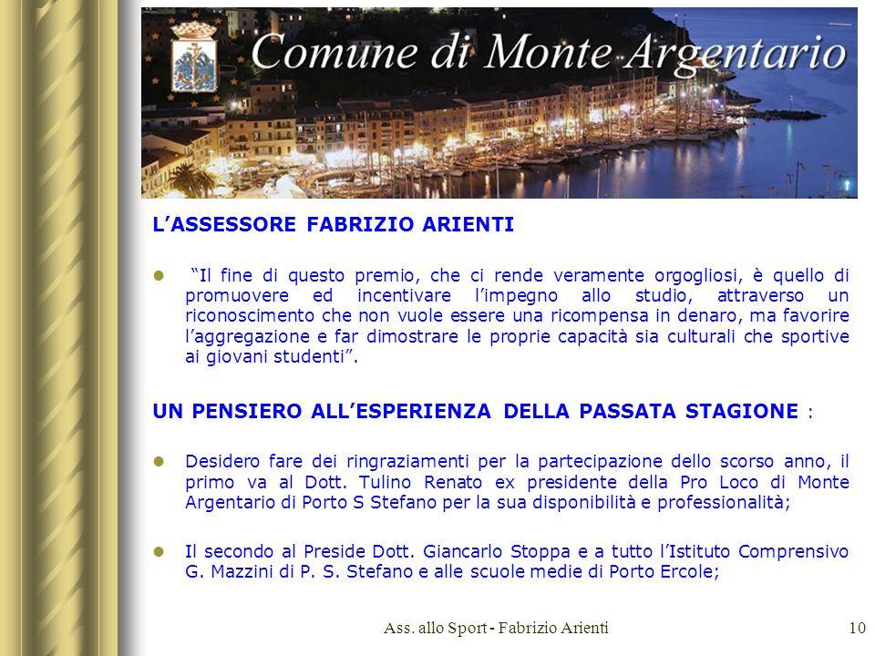 Ass. allo Sport - Fabrizio Arienti10 LASSESSORE FABRIZIO ARIENTI Il fine di questo premio, che ci rende veramente orgogliosi, è quello di promuovere e