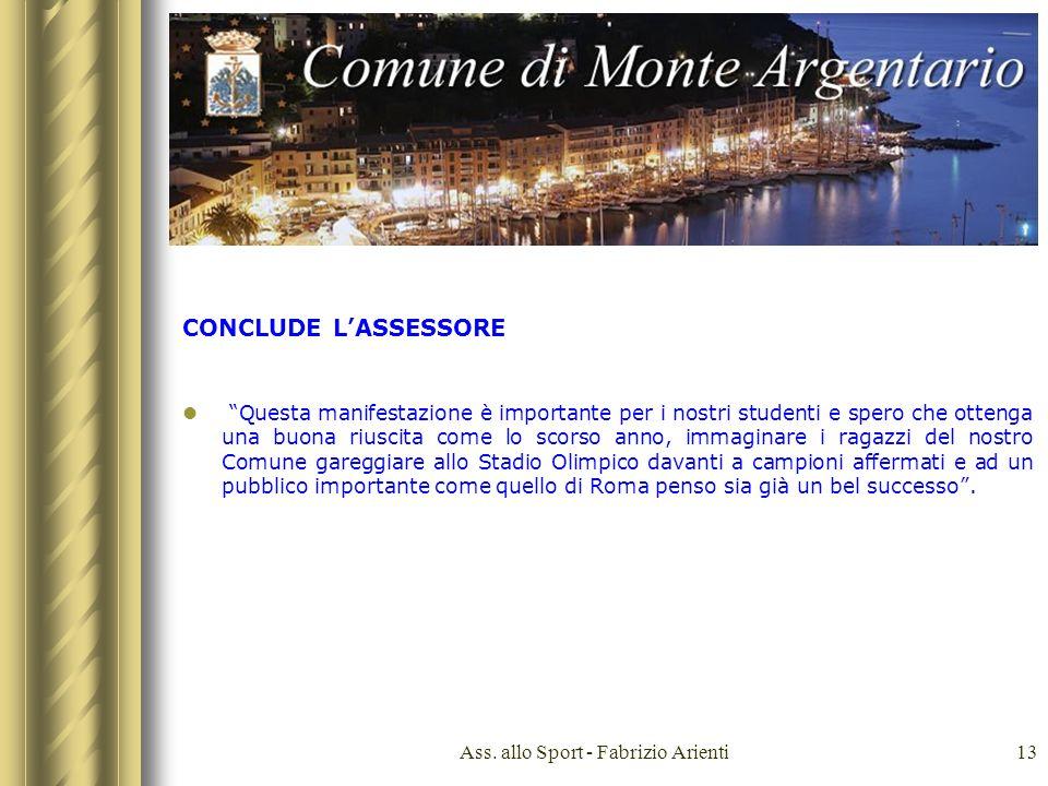 Ass. allo Sport - Fabrizio Arienti13 CONCLUDE LASSESSORE Questa manifestazione è importante per i nostri studenti e spero che ottenga una buona riusci