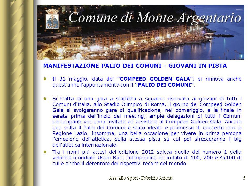 5 MANIFESTAZIONE PALIO DEI COMUNI - GIOVANI IN PISTA Il 31 maggio, data del COMPEED GOLDEN GALA, si rinnova anche quest anno l appuntamento con il PALIO DEI COMUNI.
