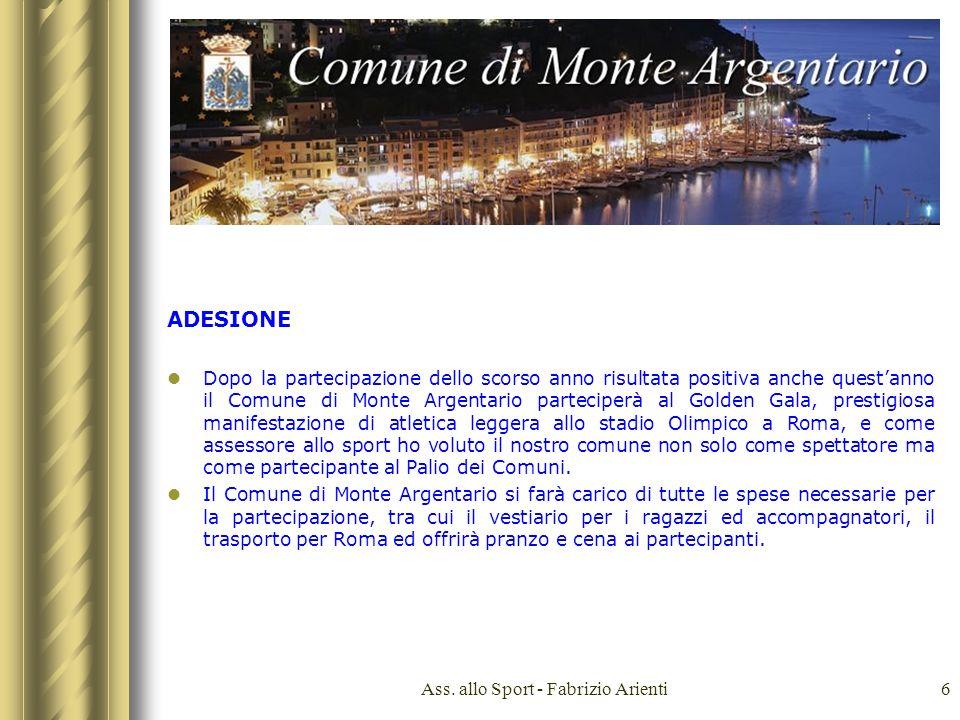 Ass. allo Sport - Fabrizio Arienti6 ADESIONE Dopo la partecipazione dello scorso anno risultata positiva anche questanno il Comune di Monte Argentario