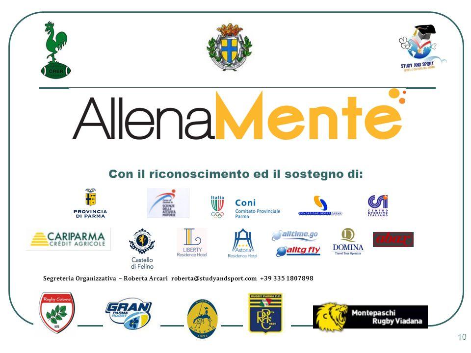 10 Con il riconoscimento ed il sostegno di: Segreteria Organizzativa – Roberta Arcari roberta@studyandsport.com +39 335 1807898