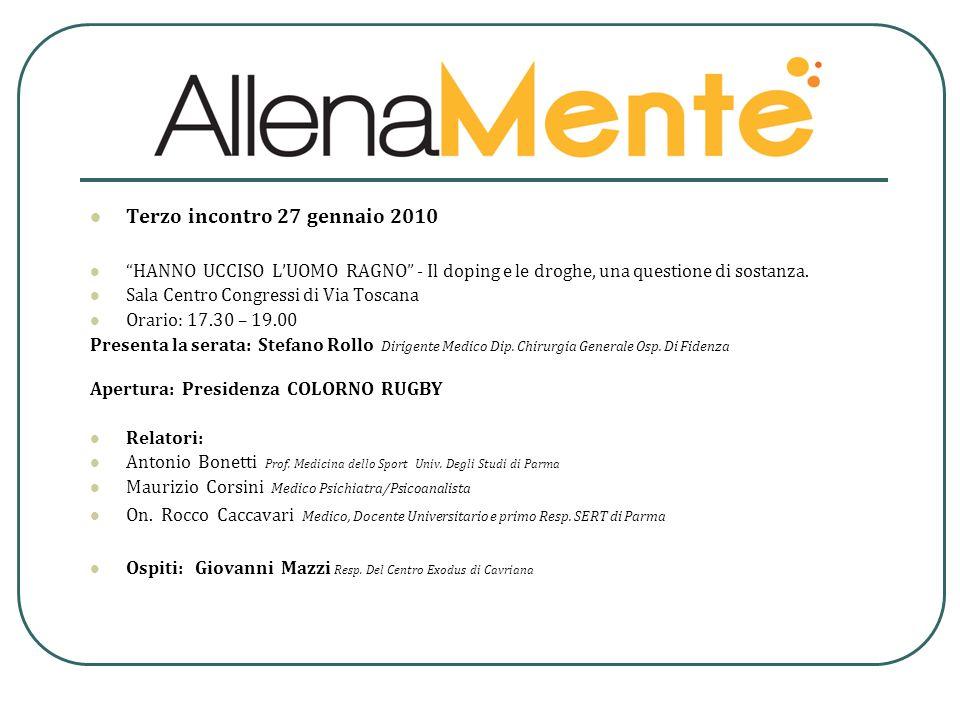 Terzo incontro 27 gennaio 2010 HANNO UCCISO LUOMO RAGNO - Il doping e le droghe, una questione di sostanza. Sala Centro Congressi di Via Toscana Orari