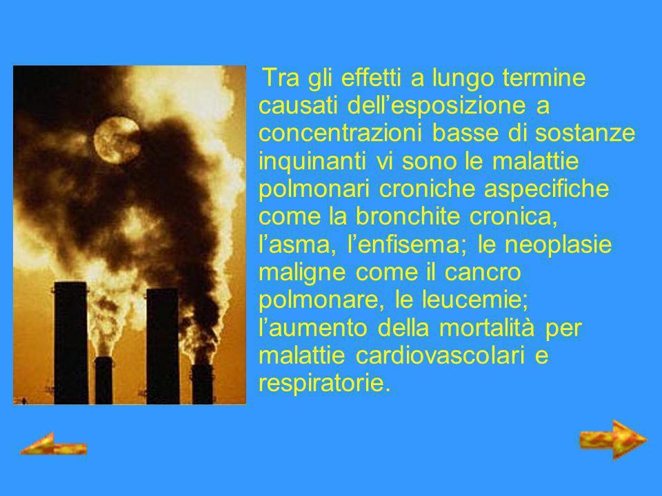 Tra gli effetti a lungo termine causati dellesposizione a concentrazioni basse di sostanze inquinanti vi sono le malattie polmonari croniche aspecific