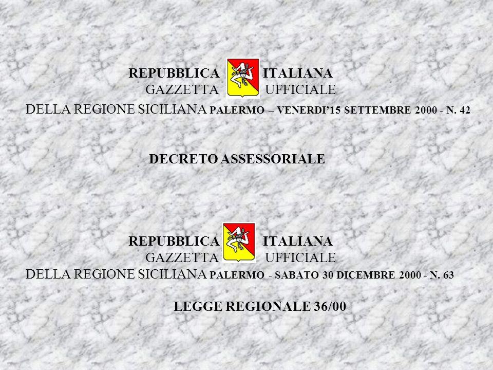 REPUBBLICA ITALIANA GAZZETTA UFFICIALE DELLA REGIONE SICILIANA PALERMO – VENERDI15 SETTEMBRE 2000 - N. 42 DECRETO ASSESSORIALE REPUBBLICA ITALIANA GAZ