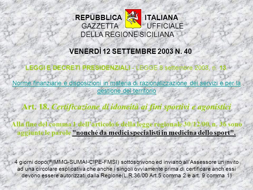 REPUBBLICA ITALIANA GAZZETTA UFFICIALE DELLA REGIONE SICILIANA VENERDÌ 12 SETTEMBRE 2003 N. 40 LEGGI E DECRETI PRESIDENZIALI - LEGGE 8 settembre 2003,
