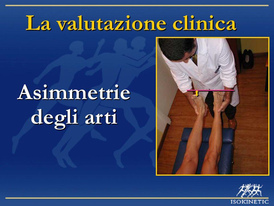 Asimmetrie degli arti Asimmetrie degli arti La valutazione clinica