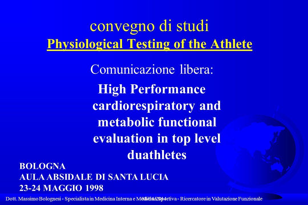 Dott. Massimo Bolognesi - Specialista in Medicina Interna e Medicina Sportiva - Ricercatore in Valutazione Funzionale08/04/2014 convegno di studi Phys