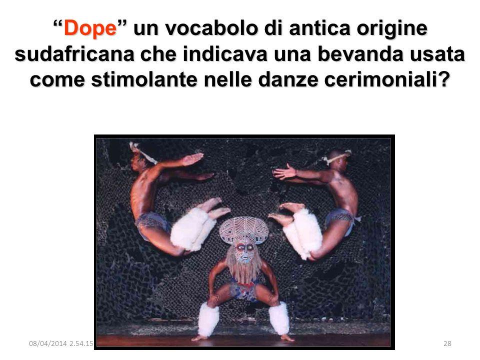 Dope un vocabolo di antica origine sudafricana che indicava una bevanda usata come stimolante nelle danze cerimoniali?Dope un vocabolo di antica origi