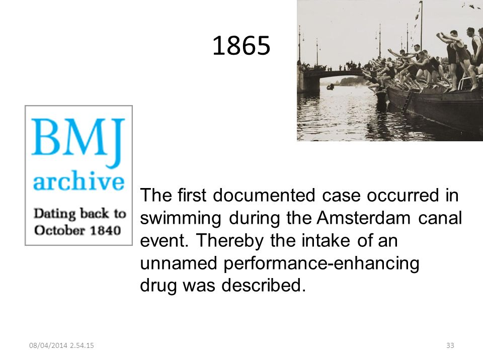 1865 The first documented case occurred in swimming during the Amsterdam canal event. Thereby the intake of an unnamed performance-enhancing drug was