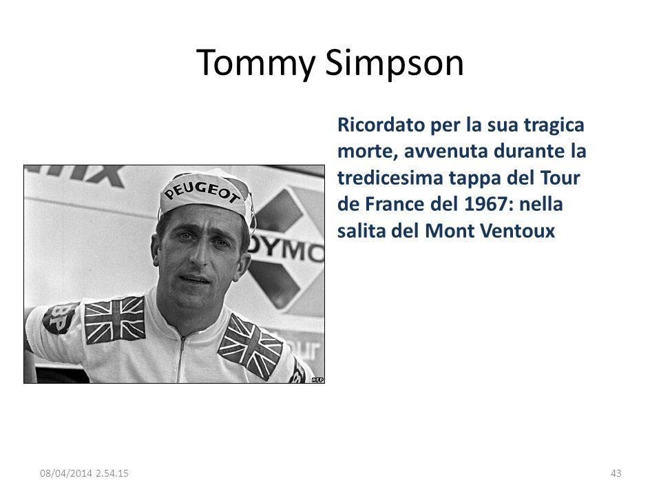 Tommy Simpson 08/04/2014 2.56.0043 Ricordato per la sua tragica morte, avvenuta durante la tredicesima tappa del Tour de France del 1967: nella salita