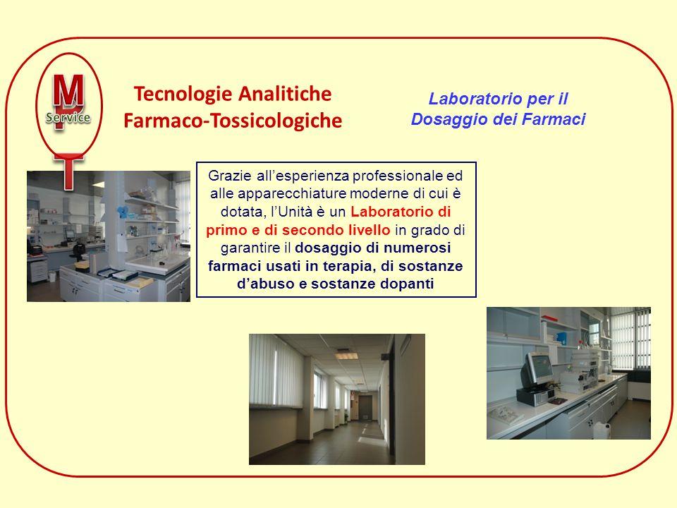 Tecnologie Analitiche Farmaco-Tossicologiche Laboratorio per il Dosaggio dei Farmaci