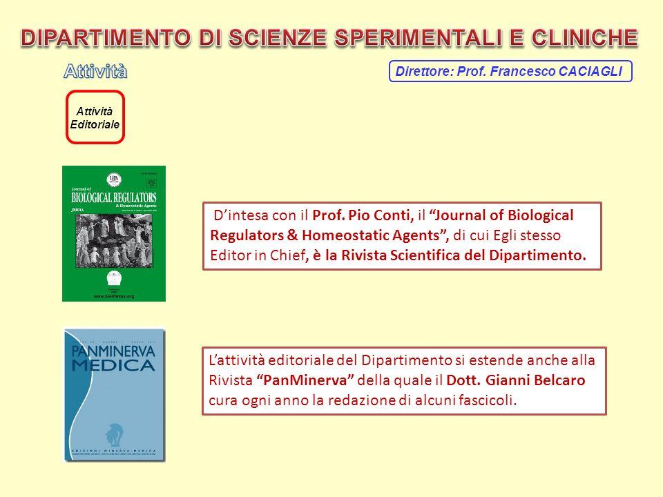 Attività Editoriale Direttore: Prof. Francesco CACIAGLI Dintesa con il Prof. Pio Conti, il Journal of Biological Regulators & Homeostatic Agents, di c