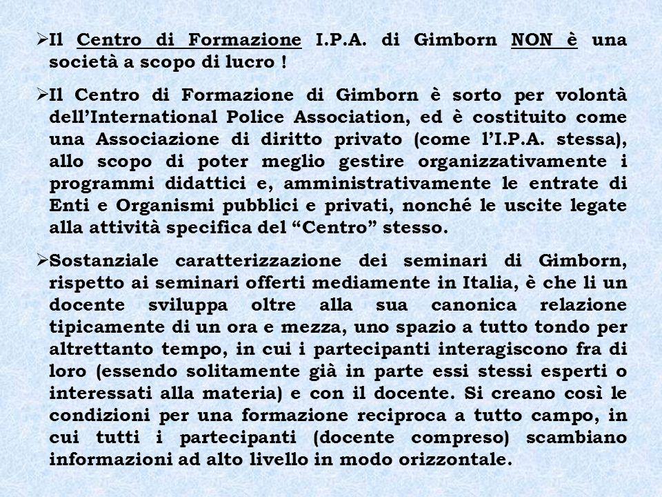 Il Centro di Formazione I.P.A.di Gimborn NON è una società a scopo di lucro .