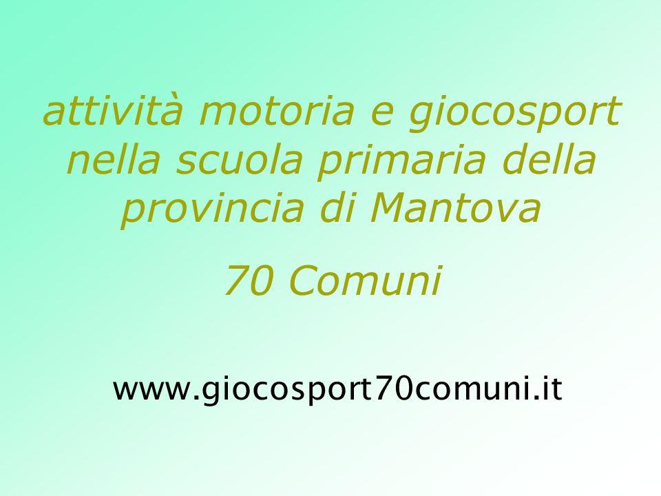 attività motoria e giocosport nella scuola primaria della provincia di Mantova 70 Comuni www.giocosport70comuni.it